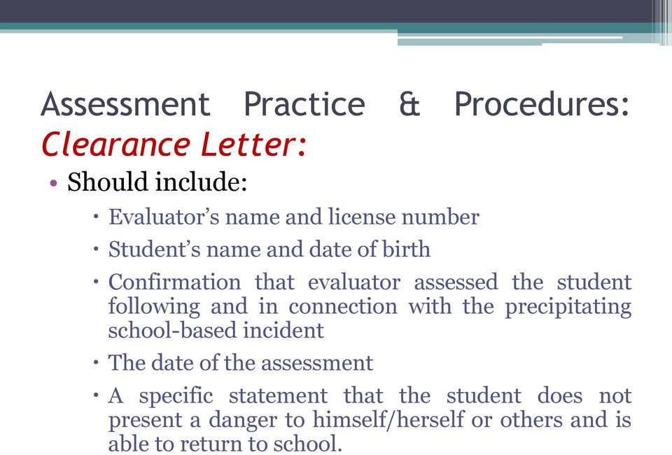 in connection with the precipitating school-based incident The date of the assessment A specific
