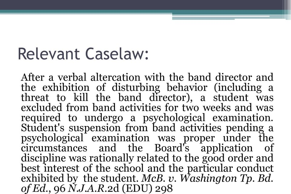 Student's suspension from band activities pending a psychological examination was proper under the circumstances and the Board's application of
