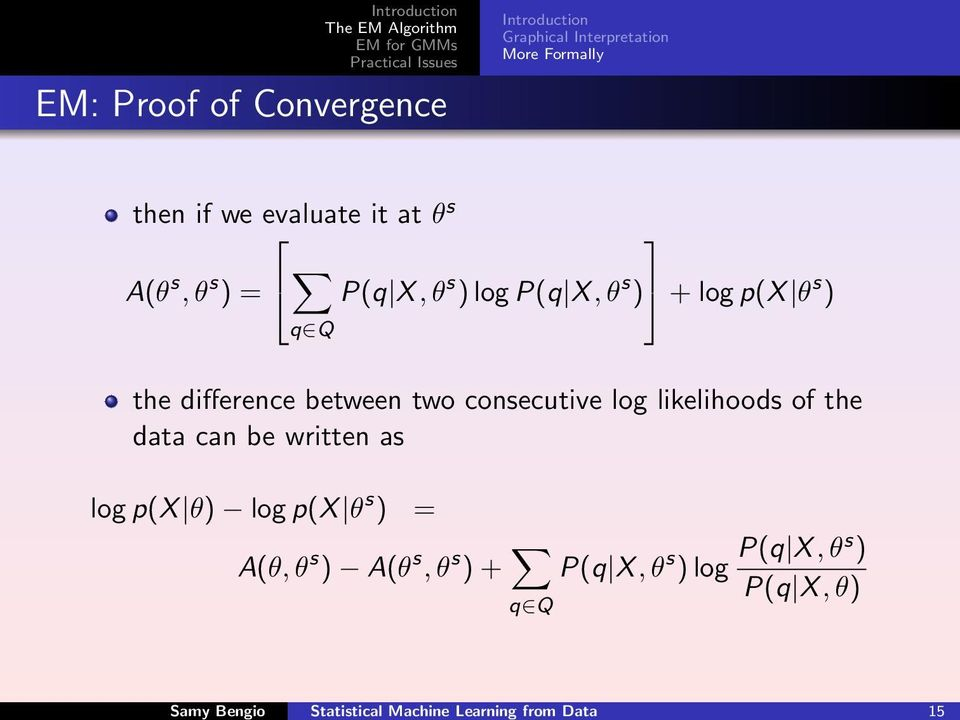 θ s ) + log p(x θ s ) q Q the difference between two consecutive log likelihoods of the data can