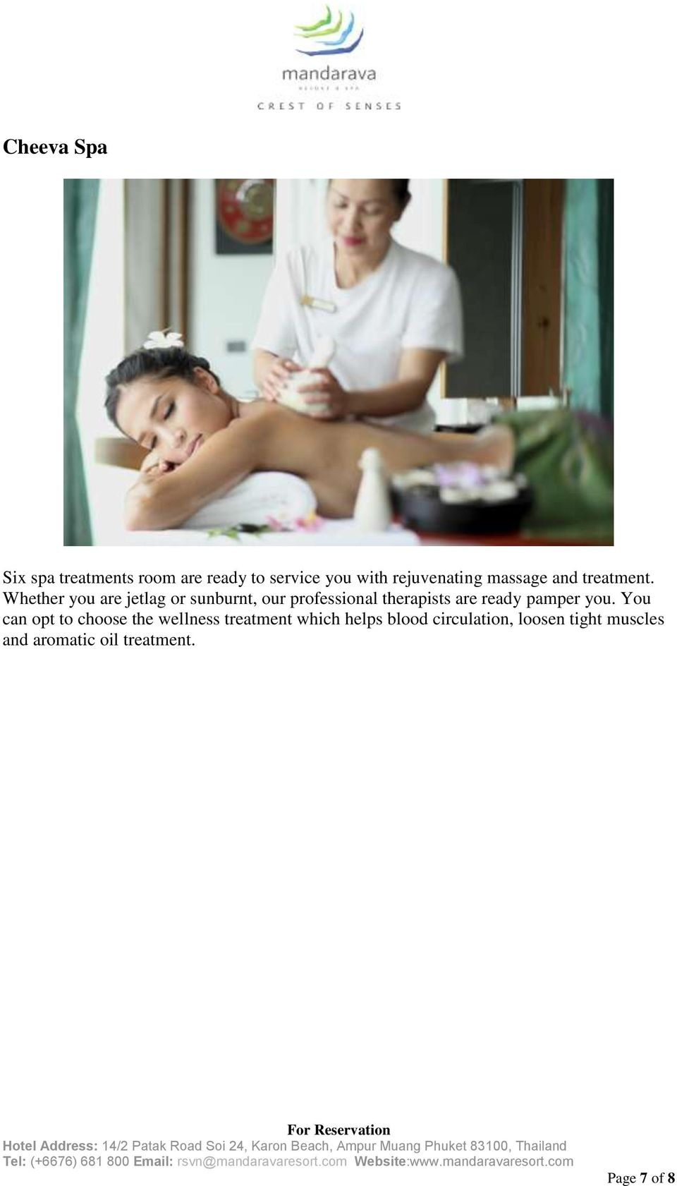 Whether you are jetlag or sunburnt, our professional therapists are ready pamper
