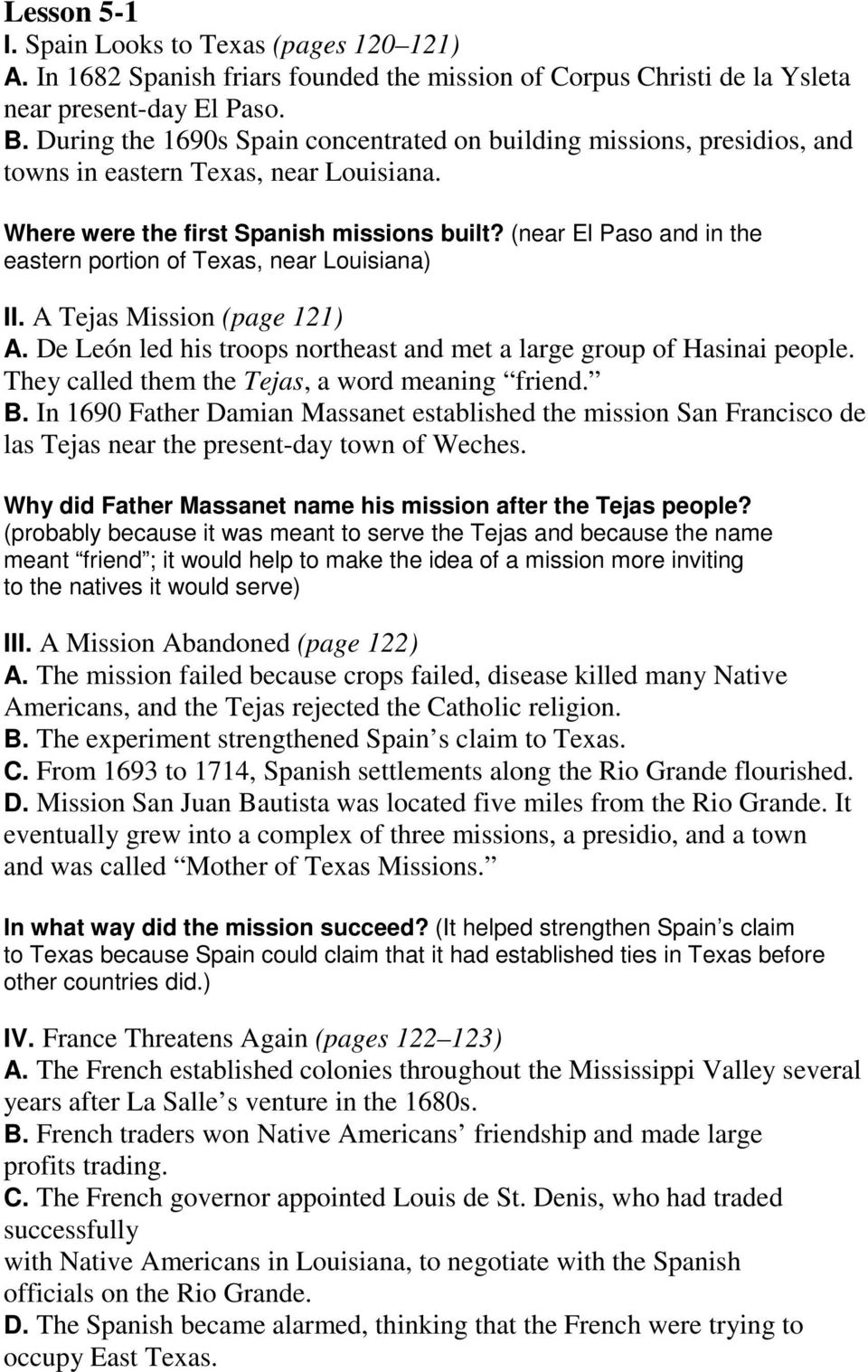(near El Paso and in the eastern portion of Texas, near Louisiana) II. A Tejas Mission (page 121) A. De León led his troops northeast and met a large group of Hasinai people.