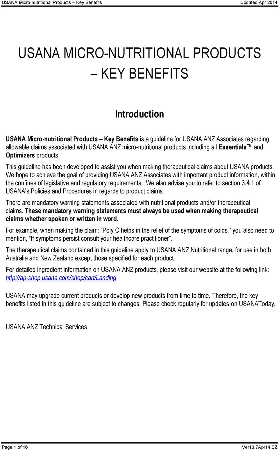 This guideline has been developed to assist you when making therapeutical claims about USANA products.