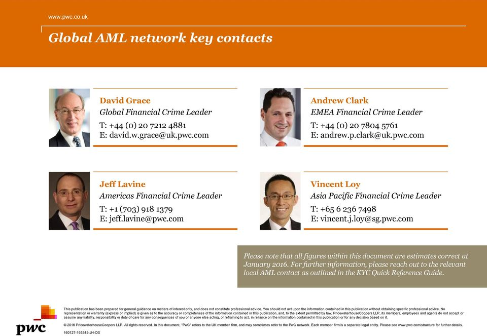 For further information, please reach out to the relevant local AML contact as outlined in the KYC Quick Reference Guide.