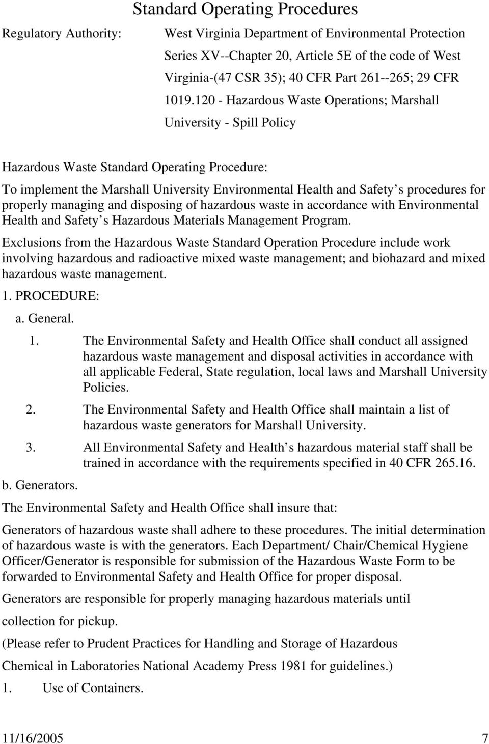 120 - Hazardous Waste Operations; Marshall University - Spill Policy Hazardous Waste Standard Operating Procedure: To implement the Marshall University Environmental Health and Safety s procedures