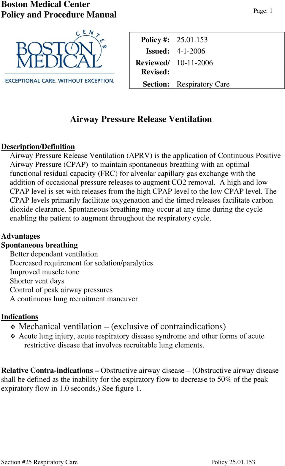 of Continuous Positive Airway Pressure (CPAP) to maintain spontaneous breathing with an optimal functional residual capacity (FRC) for alveolar capillary gas exchange with the addition of occasional