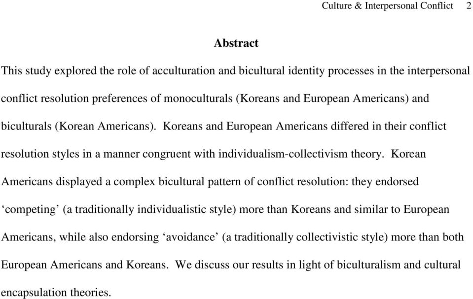 Koreans and European Americans differed in their conflict resolution styles in a manner congruent with individualism-collectivism theory.