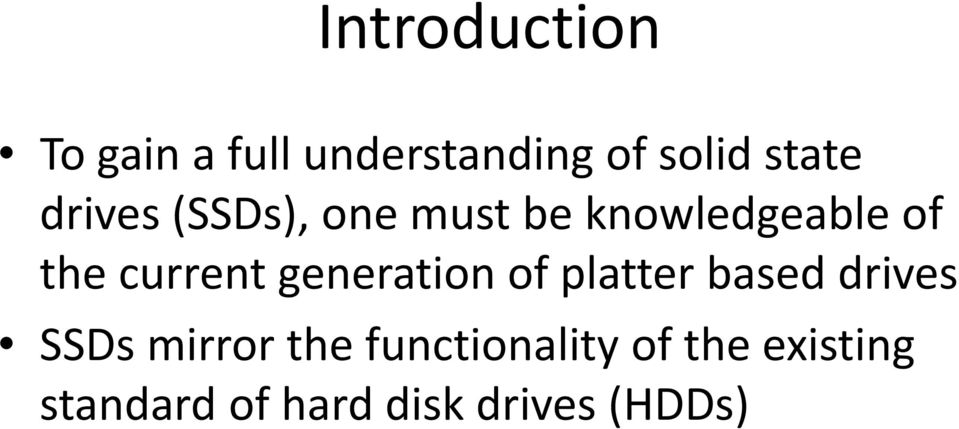 generation of platter based drives SSDs mirror the