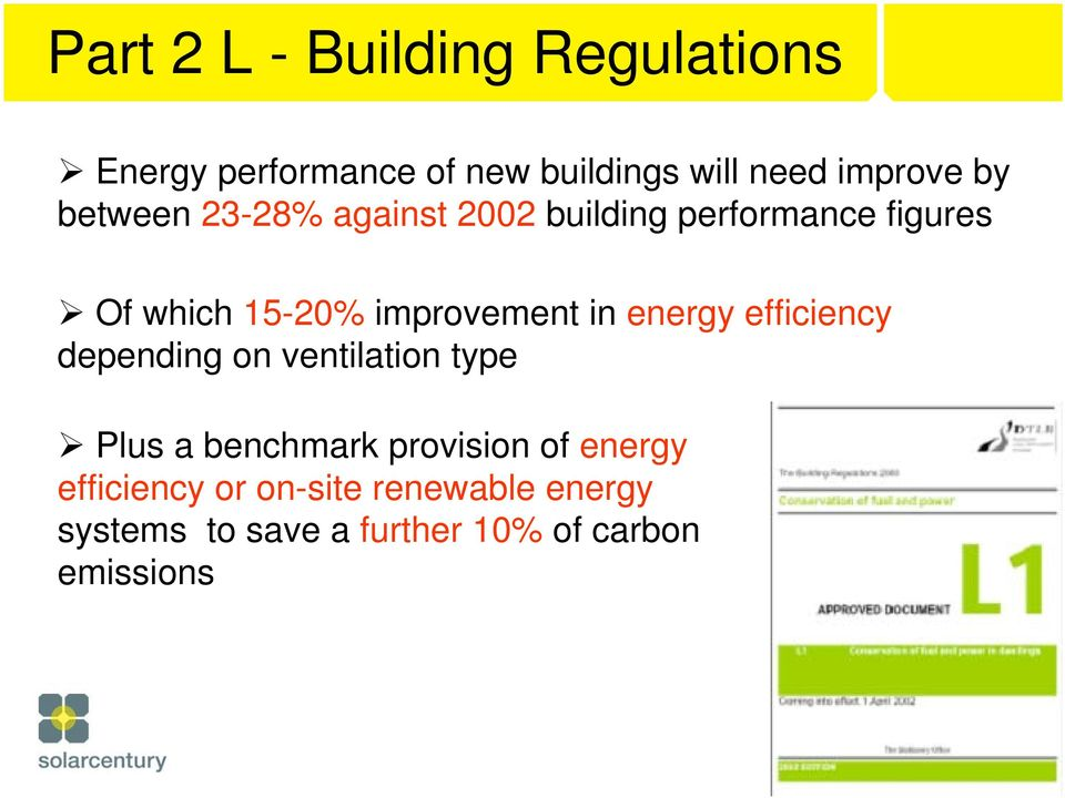 in energy efficiency depending on ventilation type Plus a benchmark provision of energy