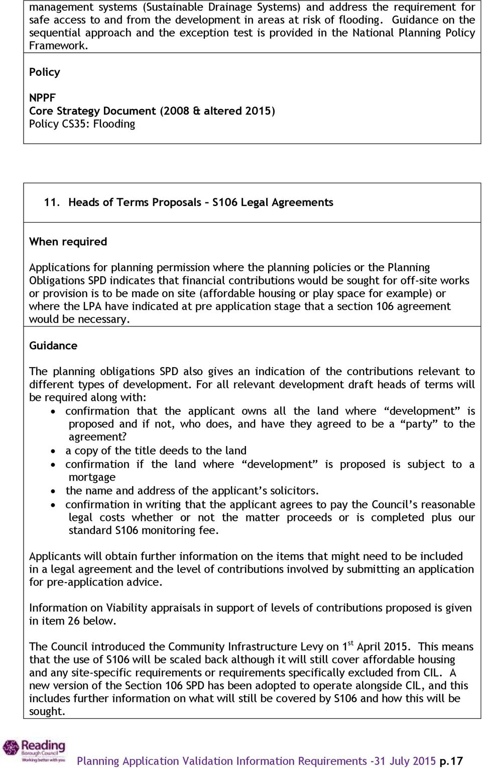 Heads of Terms Proposals S106 Legal Agreements When required Applications for planning permission where the planning policies or the Planning Obligations SPD indicates that financial contributions
