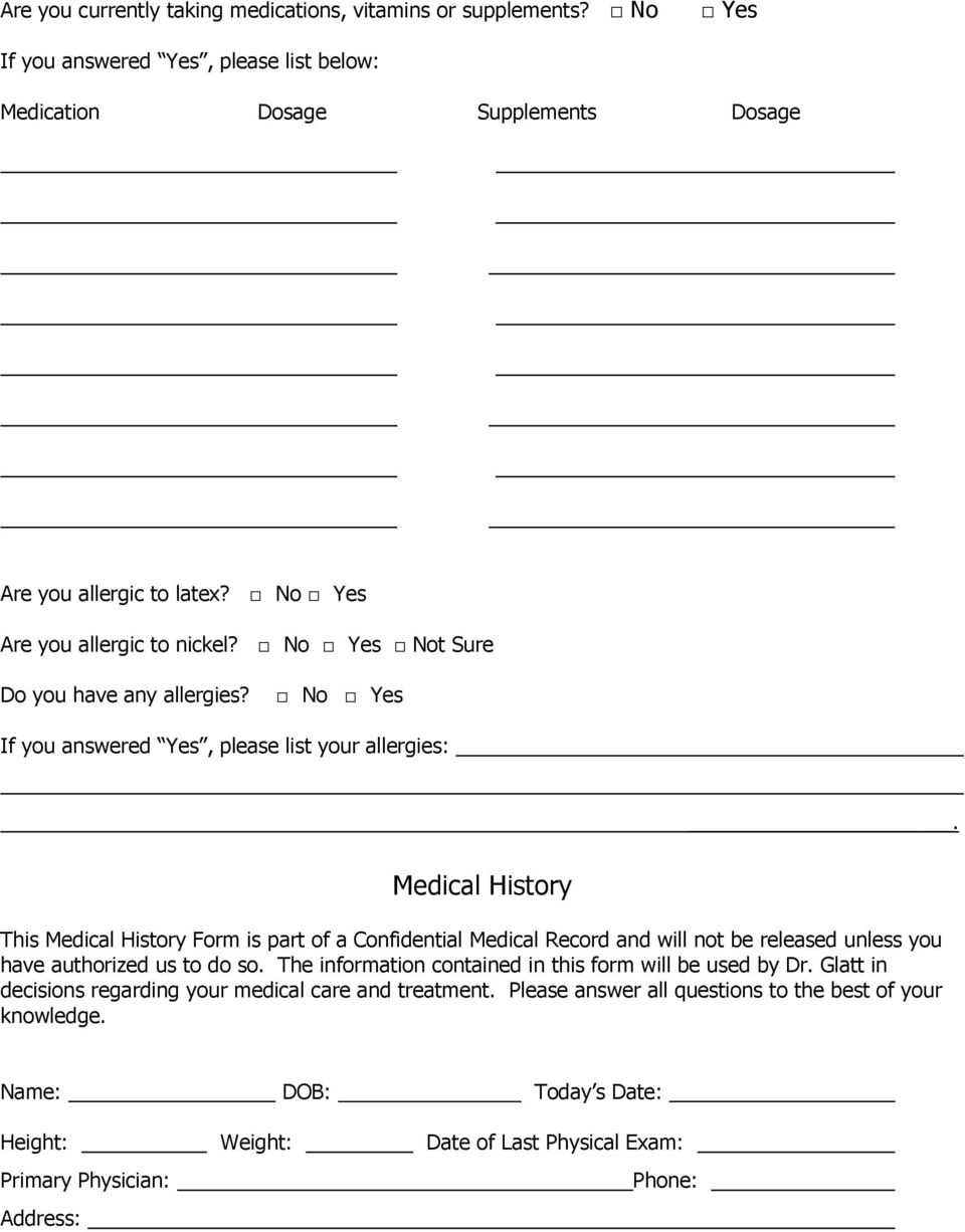 Medical History This Medical History Form is part of a Confidential Medical Record and will not be released unless you have authorized us to do so.