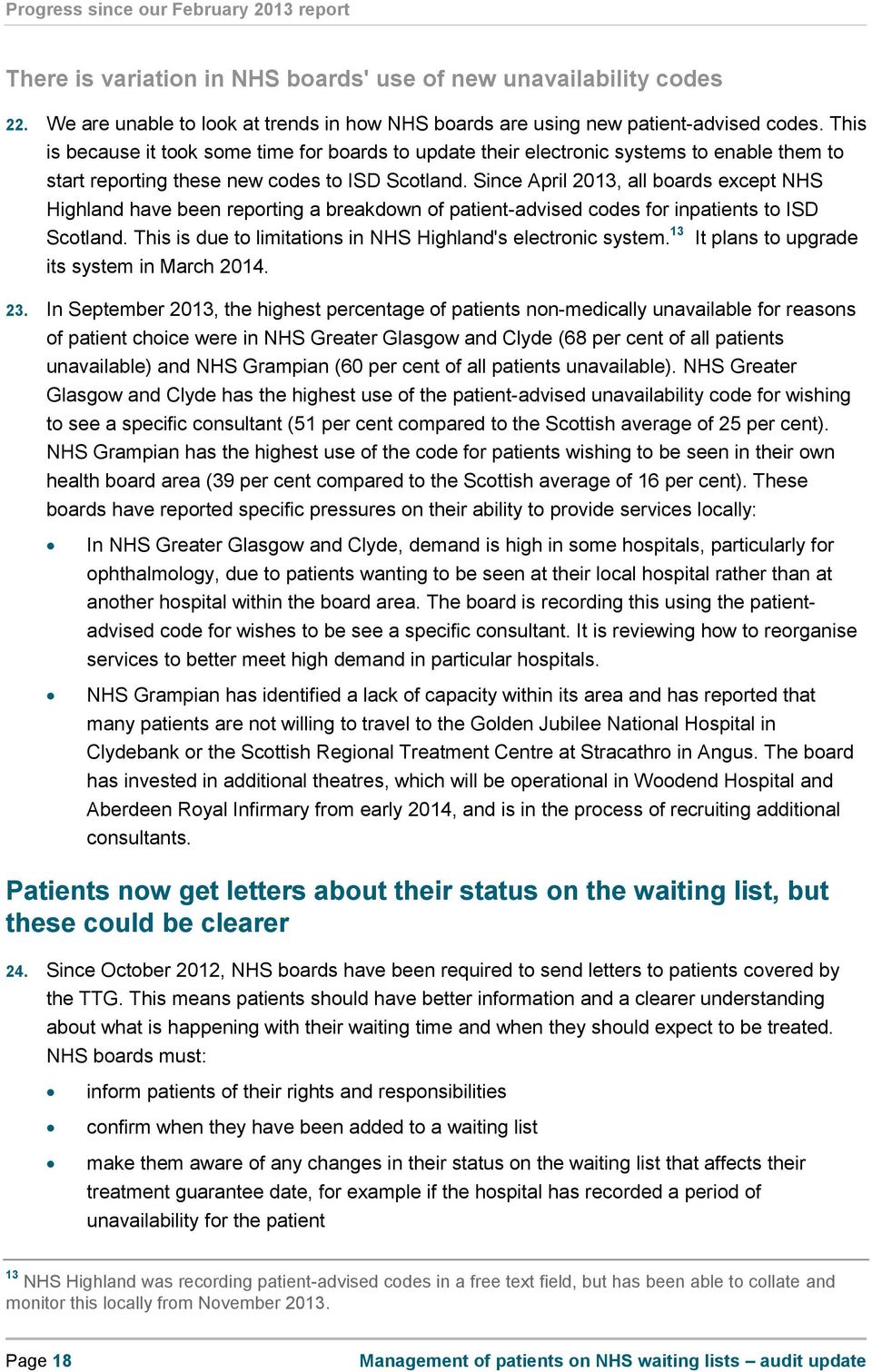 Since April 2013, all boards except NHS Highland have been reporting a breakdown of patient-advised codes for inpatients to ISD Scotland.