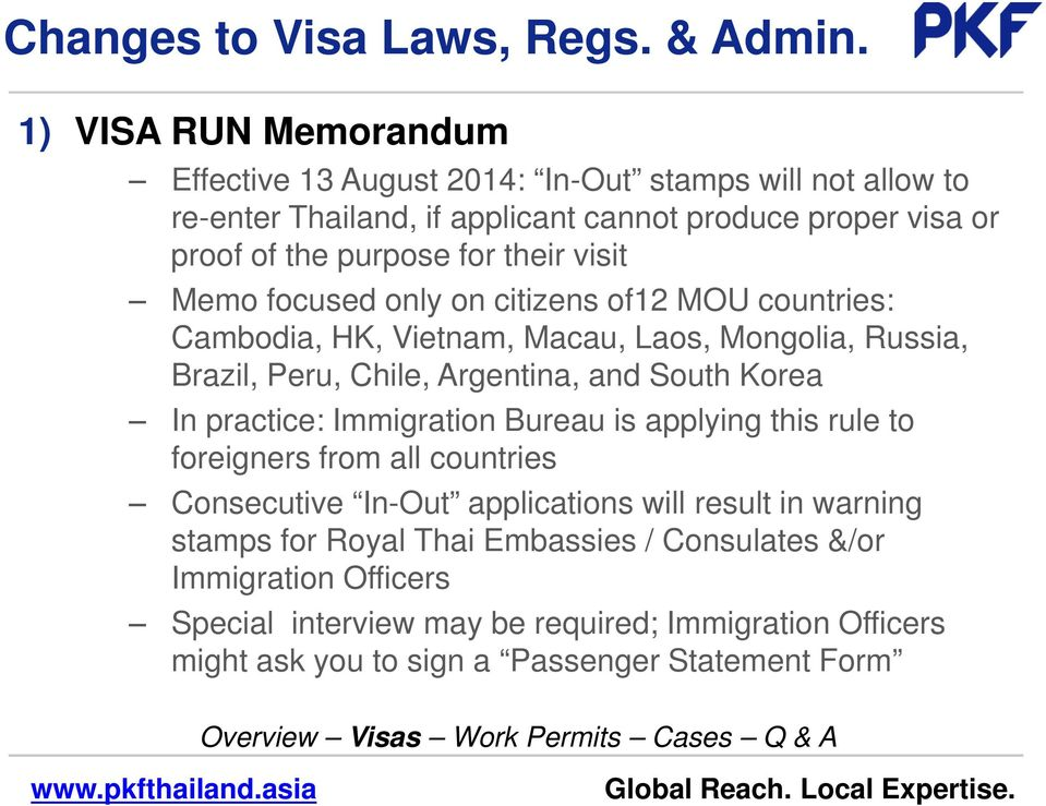 their visit Memo focused only on citizens of12 MOU countries: Cambodia, HK, Vietnam, Macau, Laos, Mongolia, Russia, Brazil, Peru, Chile, Argentina, and South Korea In