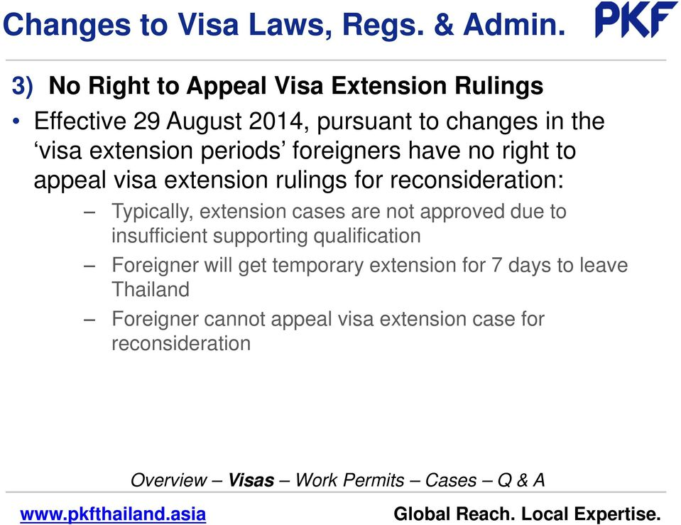 periods foreigners have no right to appeal visa extension rulings for reconsideration: Typically, extension cases