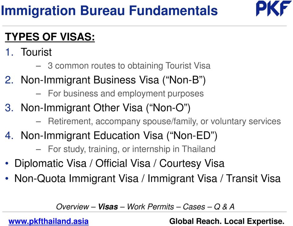 Non-Immigrant Other Visa ( Non-O ) Retirement, accompany spouse/family, or voluntary services 4.