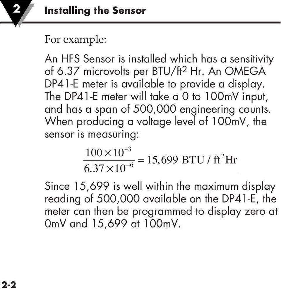 The DP41-E meter will take a 0 to 100mV input, and has a span of 500,000 engineering counts.