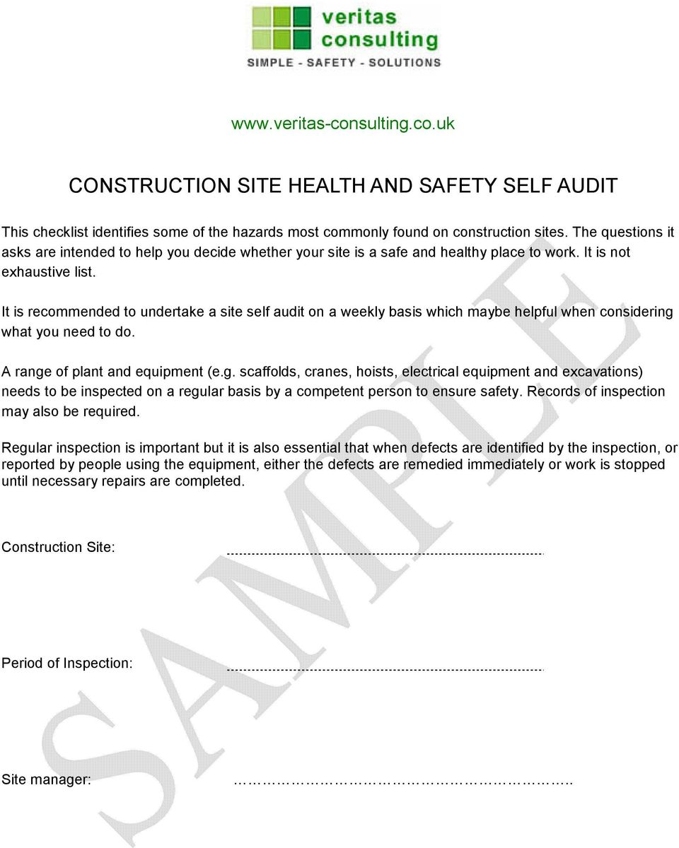 It is recommended to undertake a site self audit on a weekly basis which maybe helpful when considering
