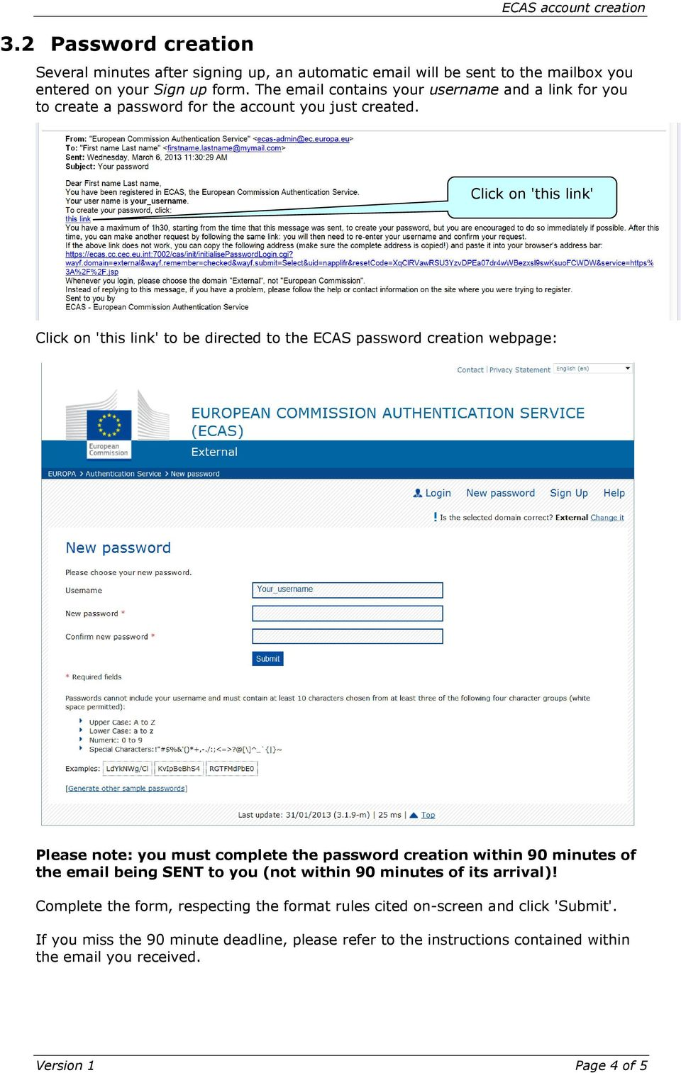 Click on 'this link' Click on 'this link' to be directed to the ECAS password creation webpage: Please note: you must complete the password creation within 90 minutes of the email