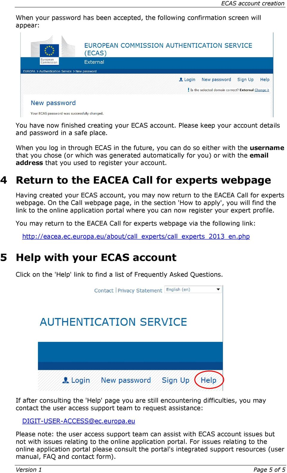 your account. 4 Return to the EACEA Call for experts webpage Having created your ECAS account, you may now return to the EACEA Call for experts webpage.