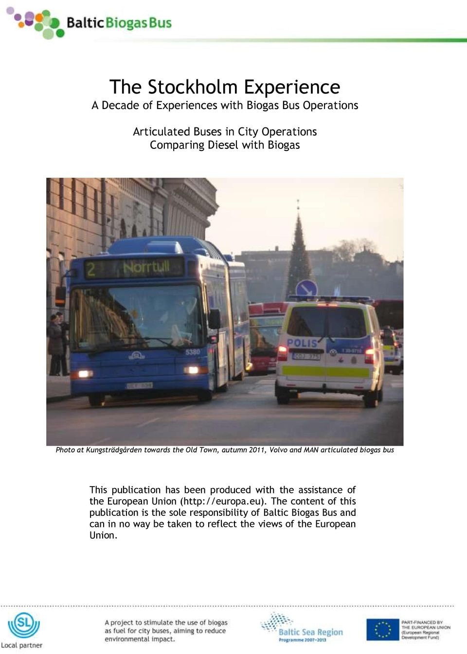bus This publication has been produced with the assistance of the European Union (http://europa.eu).