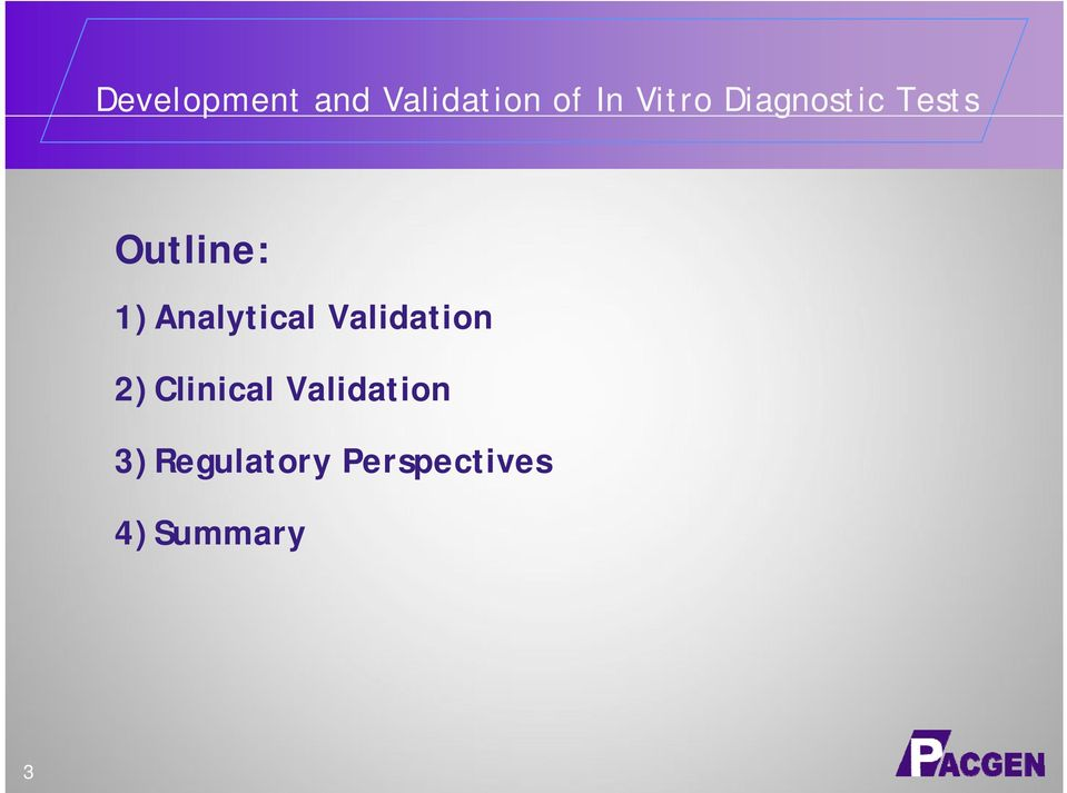 Analytical Validation 2) Clinical