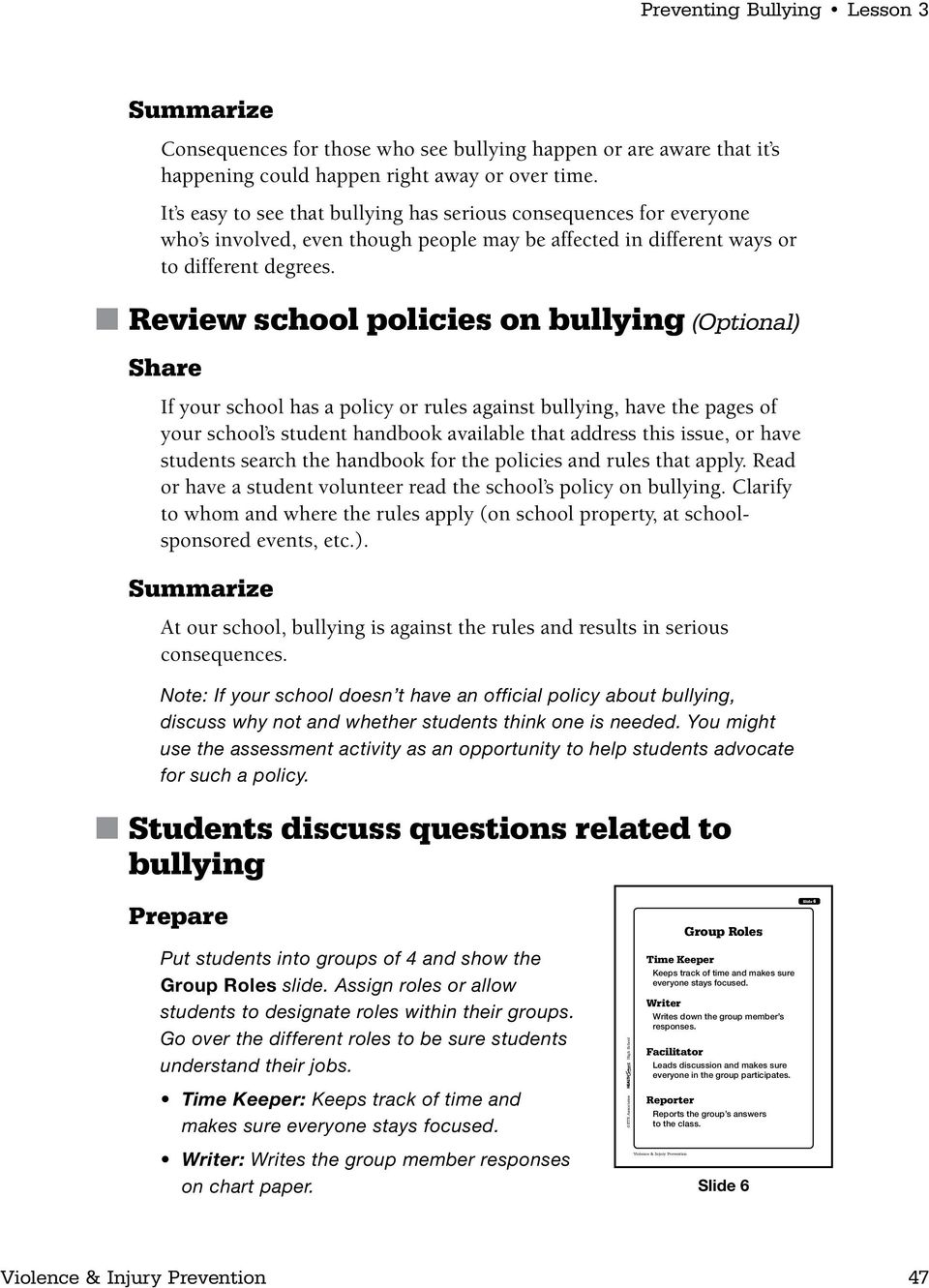 Review school policies on bullying (Optional) Share If your school has a policy or rules against bullying, have the pages of your school s student handbook available that address this issue, or have