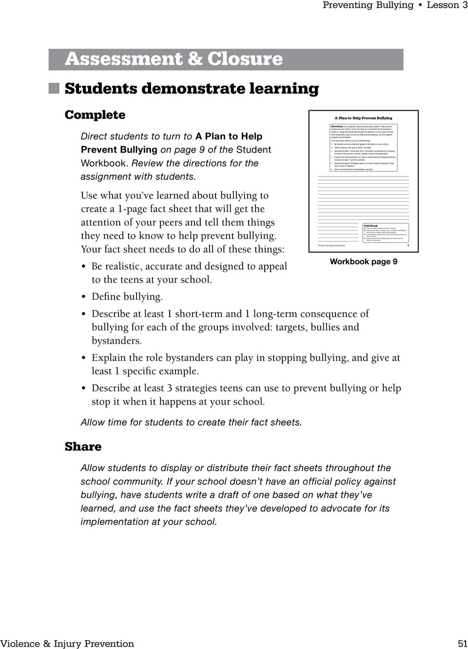 Preventing Bullying Lesson 3 Assessment & Closure Students demonstrate learning Complete Direct students to turn to A Plan to Help Prevent Bullying on page 9 of the Student Workbook.