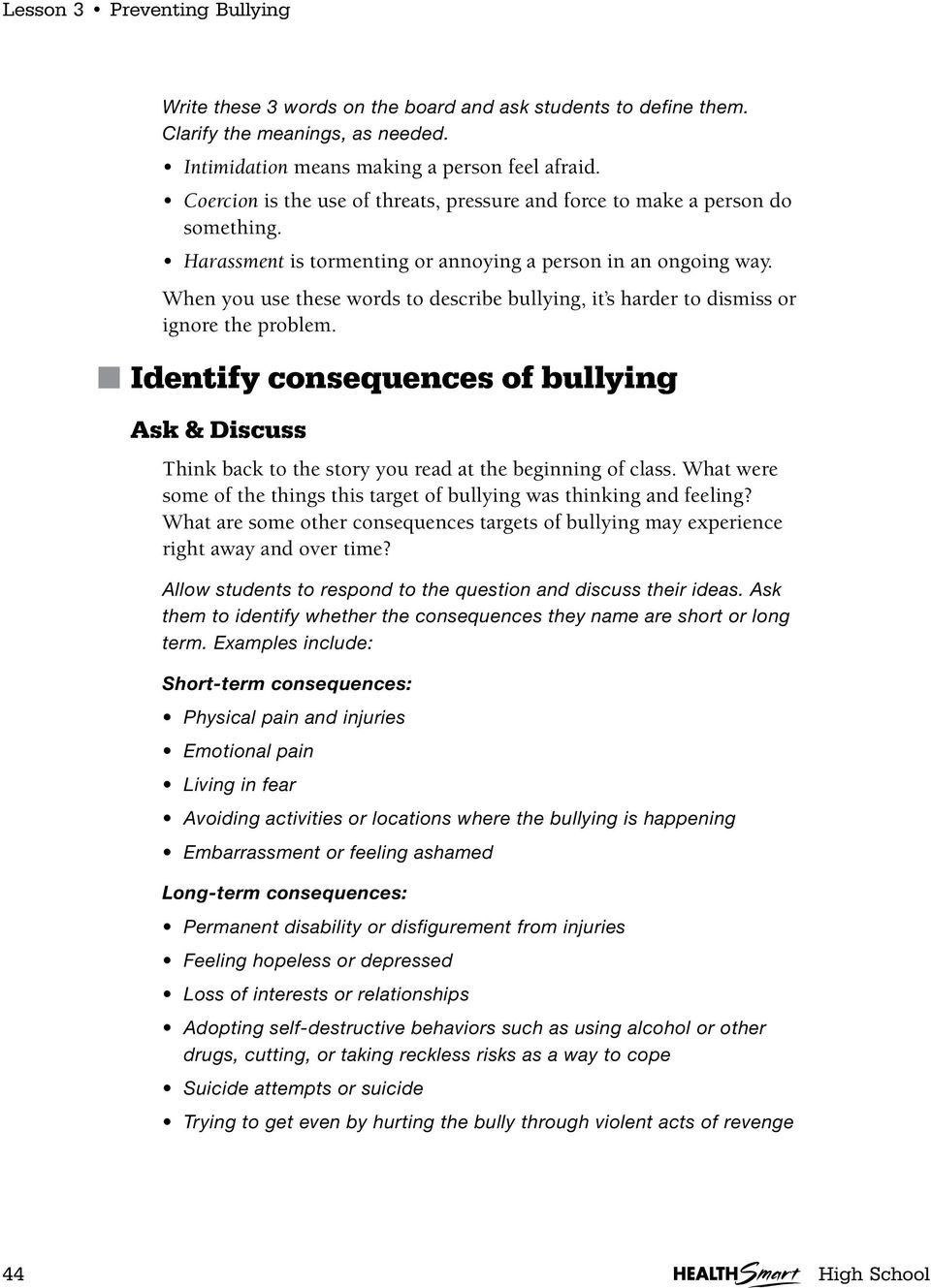 When you use these words to describe bullying, it s harder to dismiss or ignore the problem. Identify consequences of bullying Ask & Discuss Think back to the story you read at the beginning of class.