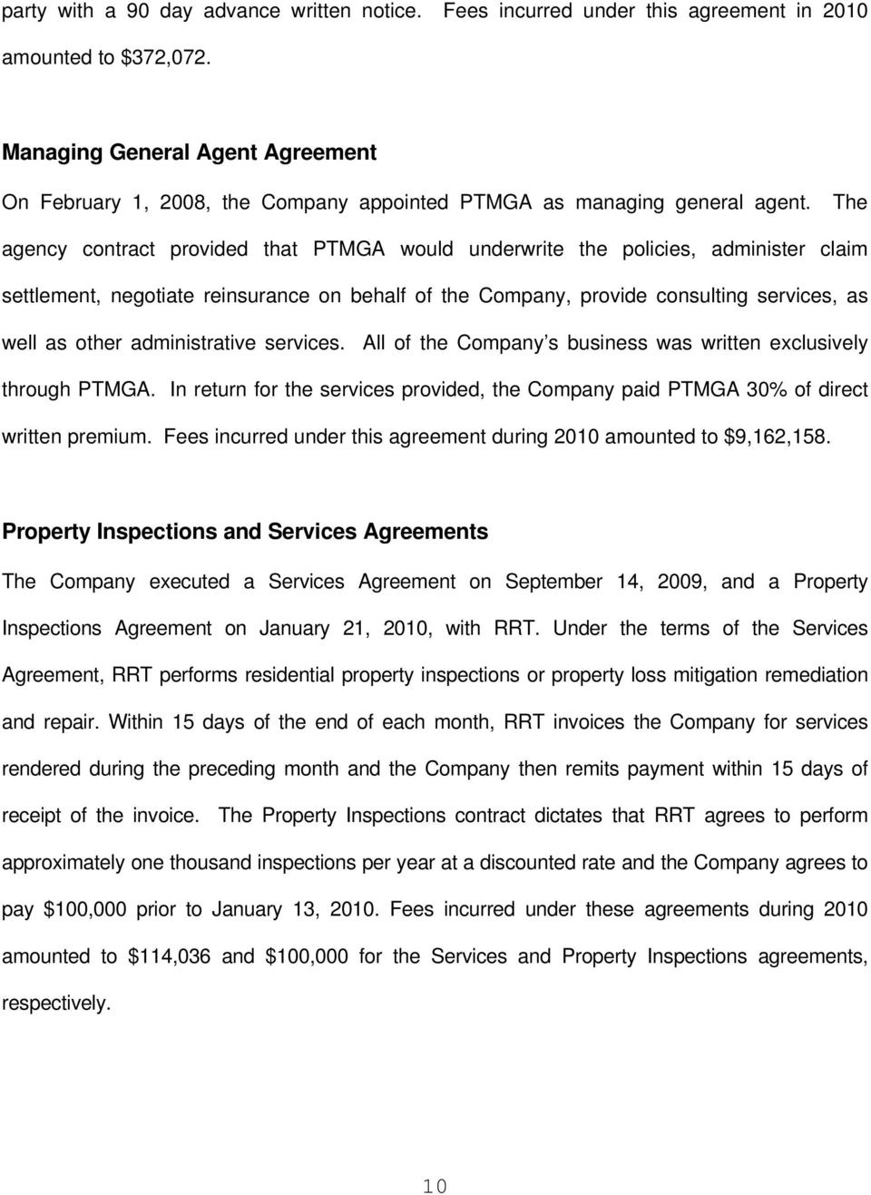 The agency contract provided that PTMGA would underwrite the policies, administer claim settlement, negotiate reinsurance on behalf of the Company, provide consulting services, as well as other