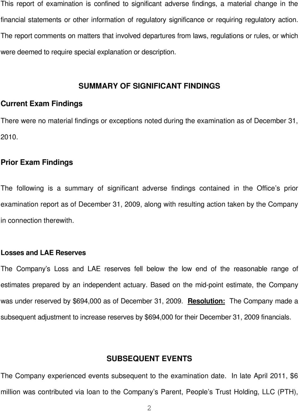 SUMMARY OF SIGNIFICANT FINDINGS Current Exam Findings There were no material findings or exceptions noted during the examination as of December 31, 2010.