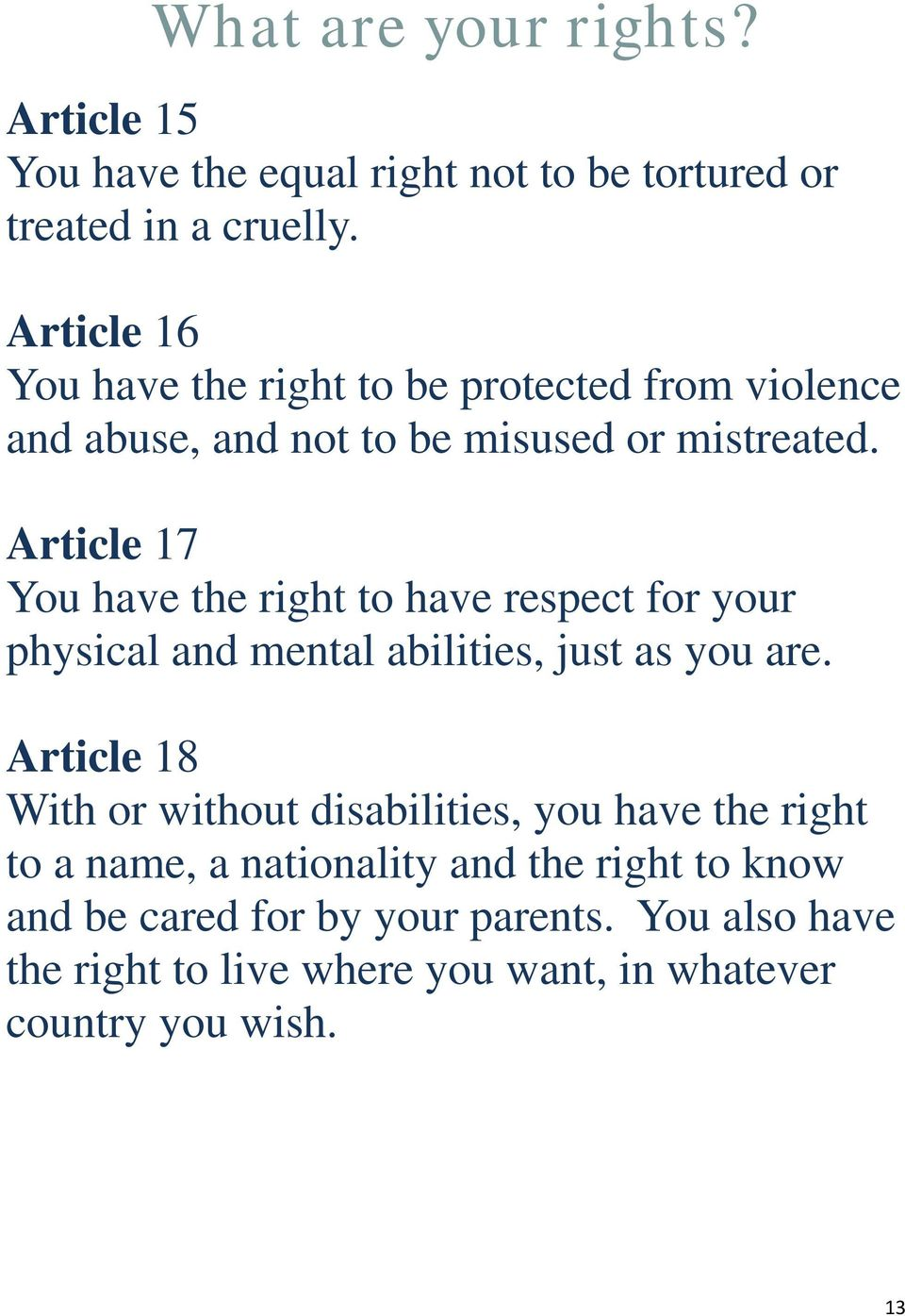 Article 17 You have the right to have respect for your physical and mental abilities, just as you are.