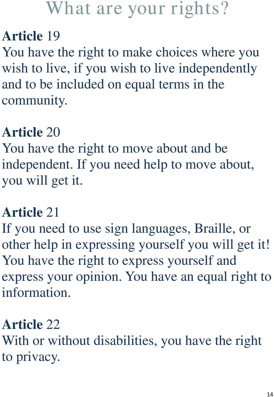 Article 21 If you need to use sign languages, Braille, or other help in expressing yourself you will get it!