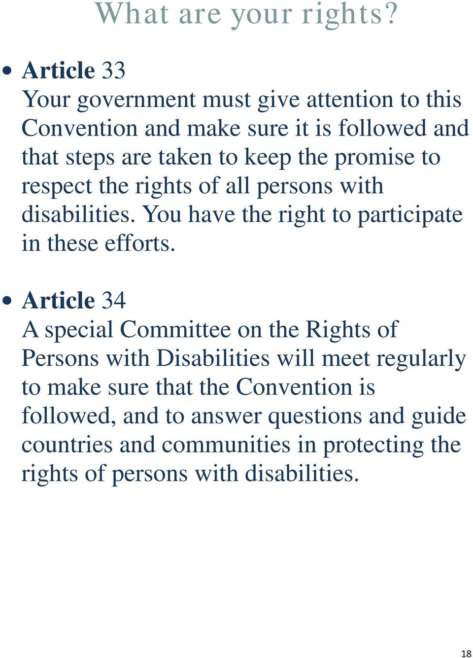 Article 34 A special Committee on the Rights of Persons with Disabilities will meet regularly to make sure that the Convention
