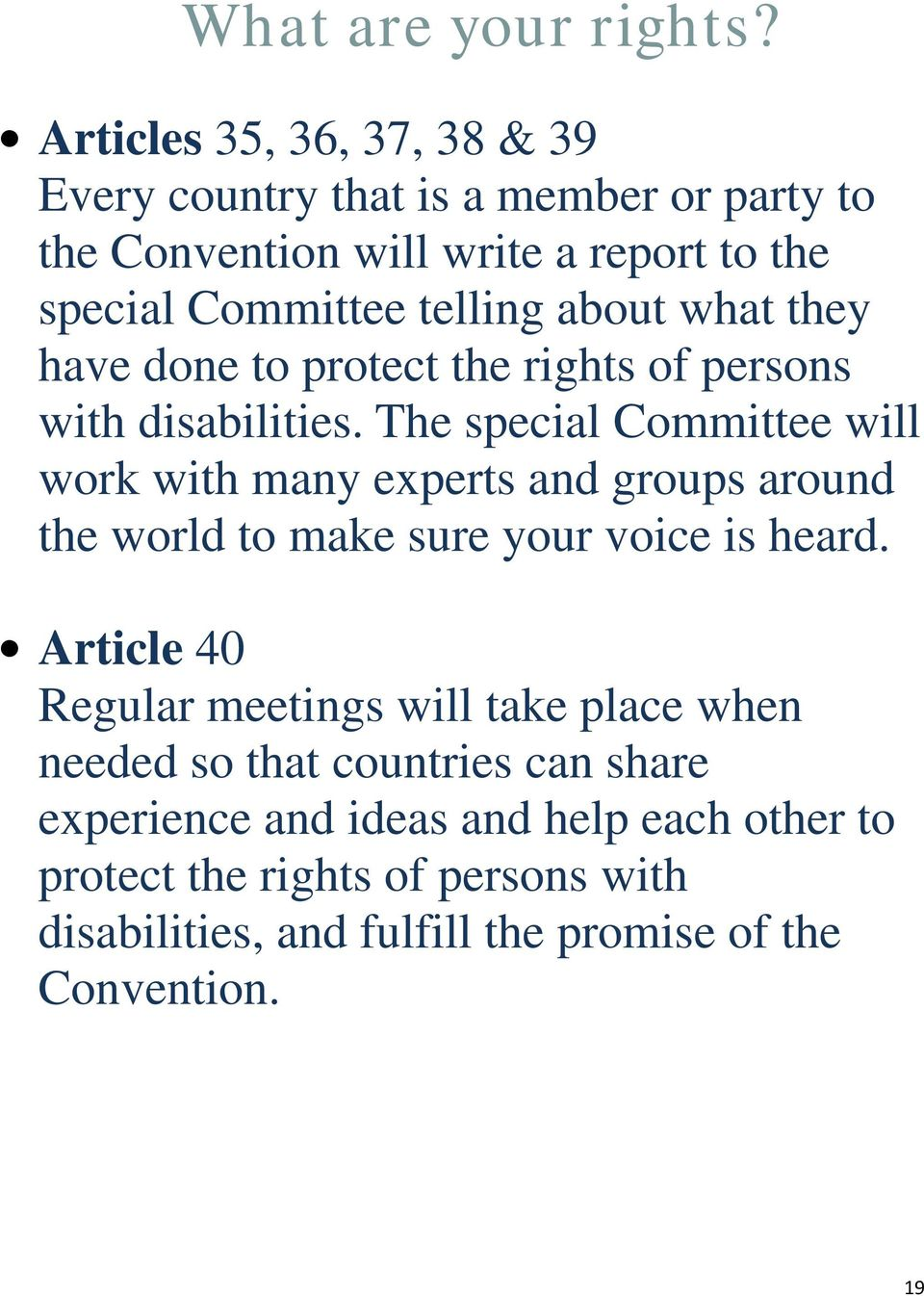 The special Committee will work with many experts and groups around the world to make sure your voice is heard.