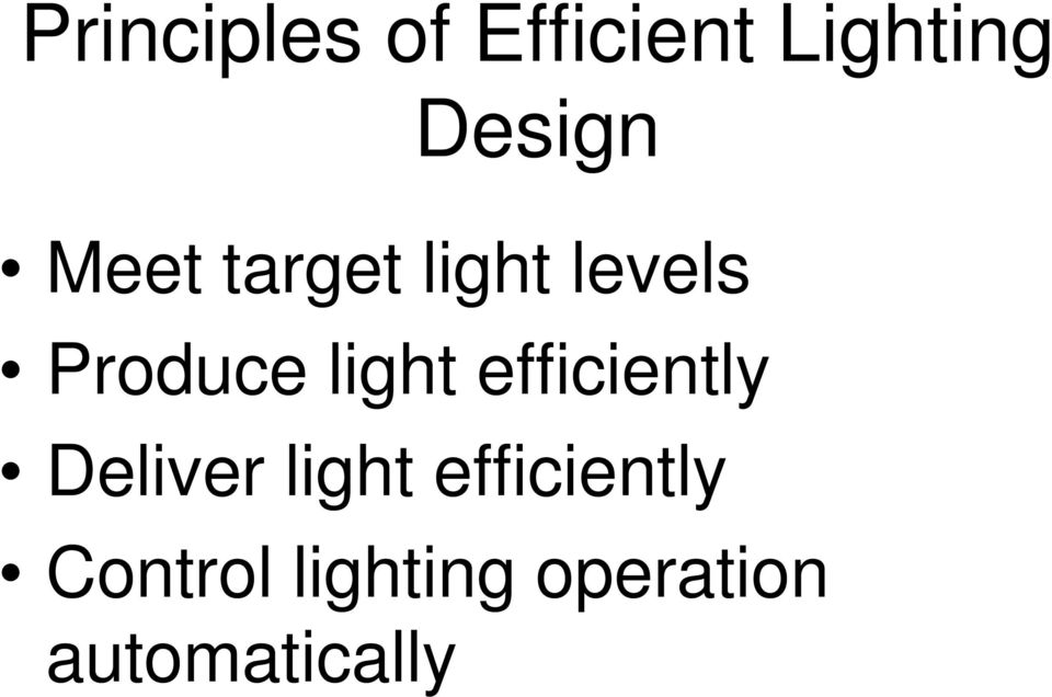 efficiently Deliver light efficiently