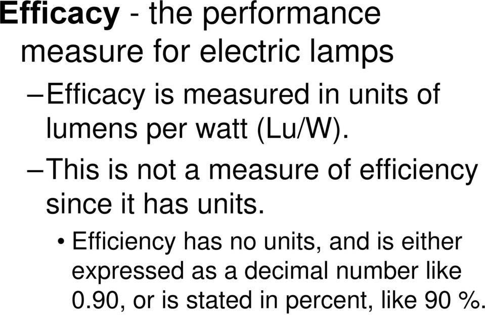 This is not a measure of efficiency since it has units.