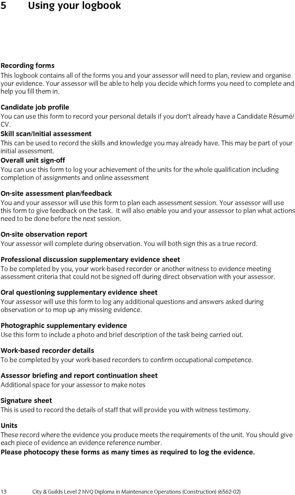 Candidate job profile You can use this form to record your personal details if you don t already have a Candidate Résumé/ CV.