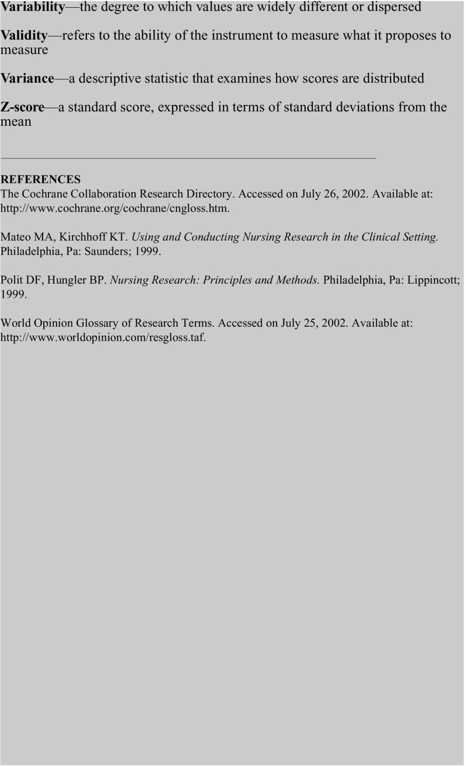 Accessed on July 26, 2002. Available at: http://www.cochrane.org/cochrane/cngloss.htm. Mateo MA, Kirchhoff KT. Using and Conducting Nursing Research in the Clinical Setting.