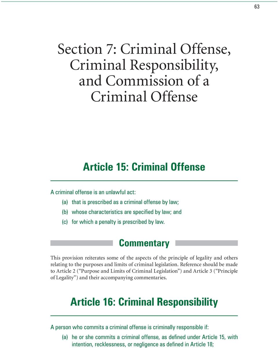 Commentary This provision reiterates some of the aspects of the principle of legality and others relating to the purposes and limits of criminal legislation.