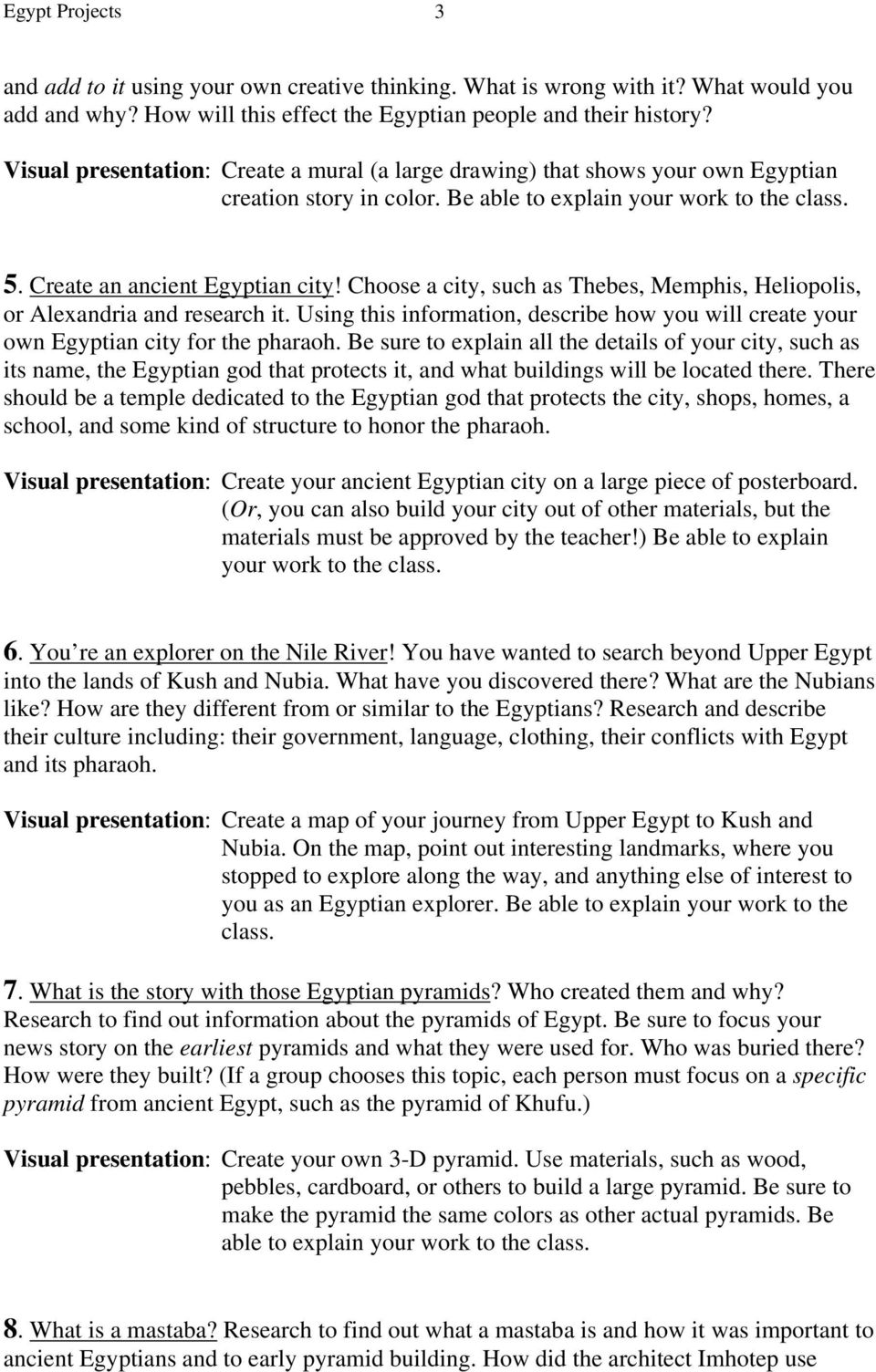 Choose a city, such as Thebes, Memphis, Heliopolis, or Alexandria and research it. Using this information, describe how you will create your own Egyptian city for the pharaoh.
