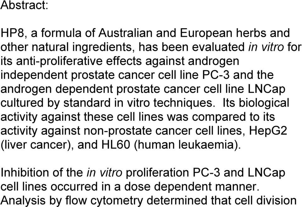 Its biological activity against these cell lines was compared to its activity against non-prostate cancer cell lines, HepG2 (liver cancer), and HL60 (human