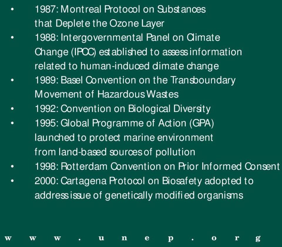 Biological Diversity 1995: Global Programme of Action (GPA) launched to protect marine environment from land-based sources of pollution 1998:
