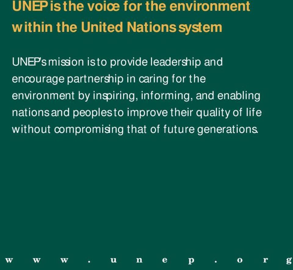 environment by inspiring, informing, and enabling nations and peoples to improve