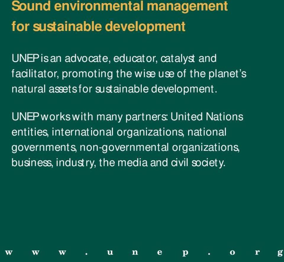 UNEP works with many partners: United Nations entities, international organizations, national
