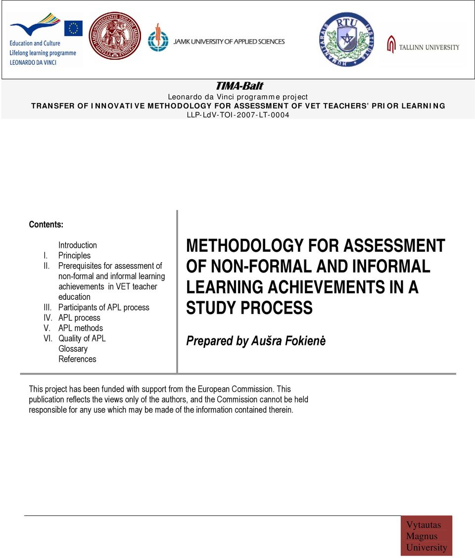 Quality of APL Glossary References METHODOLOGY FOR ASSESSMENT OF NON-FORMAL AND INFORMAL LEARNING ACHIEVEMENTS IN A STUDY PROCESS Prepared by Aušra Fokienė This project has been funded with support