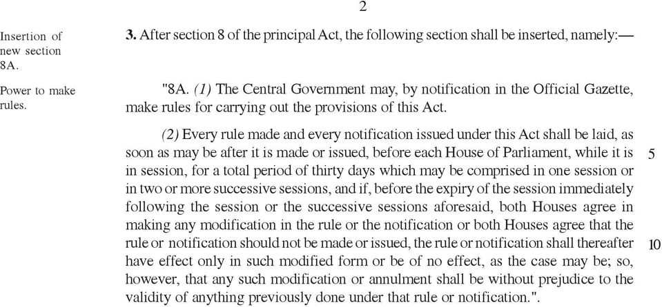 (2) Every rule made and every notification issued under this Act shall be laid, as soon as may be after it is made or issued, before each House of Parliament, while it is in session, for a total