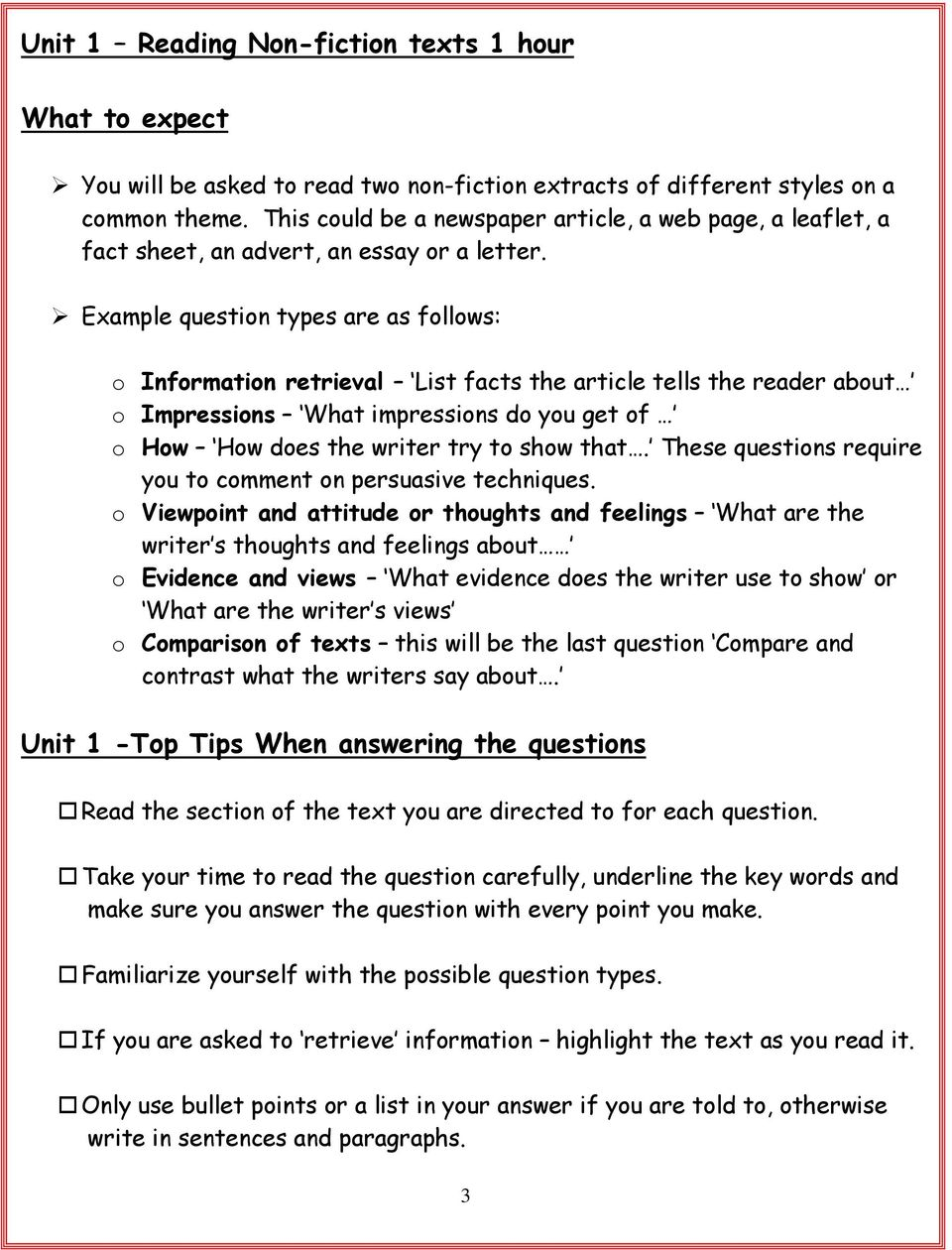 Example question types are as follows: o Information retrieval List facts the article tells the reader about o Impressions What impressions do you get of o How How does the writer try to show that.