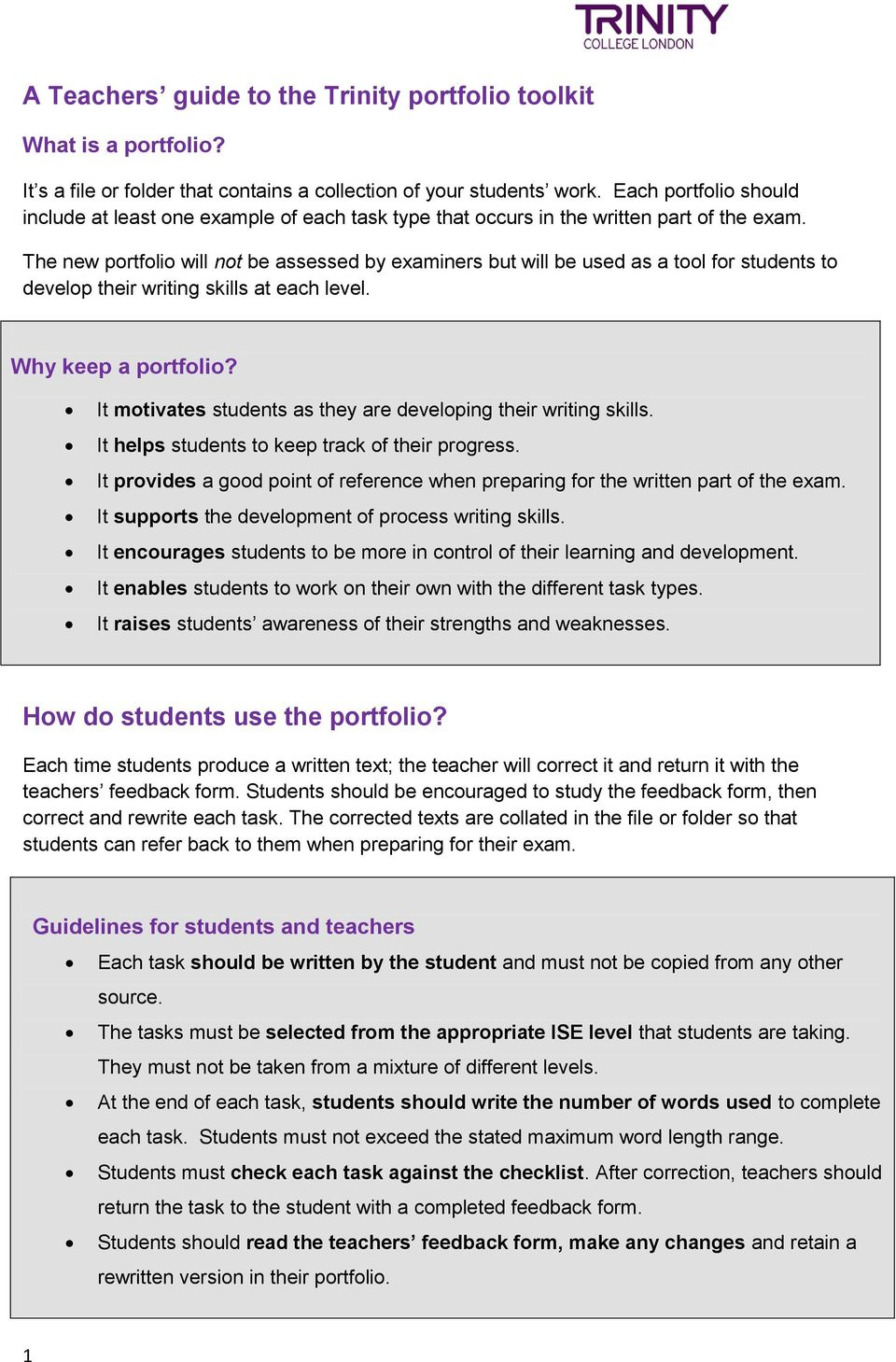 The new portfolio will not be assessed by examiners but will be used as a tool for students to develop their writing skills at each level. Why keep a portfolio?