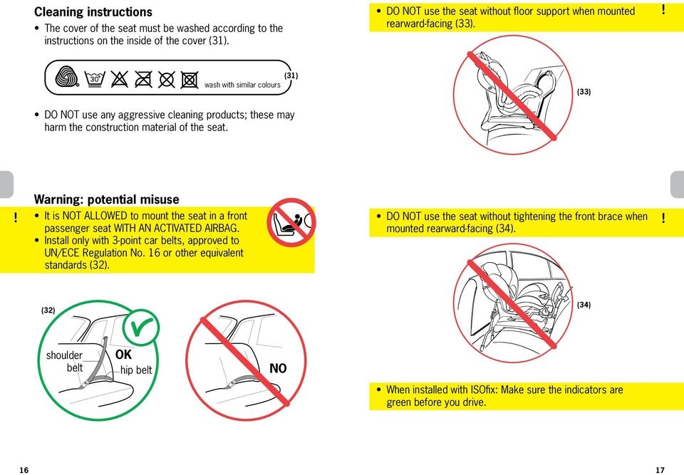 (31) wash with similar colours (33) DO NOT use any aggressive cleaning products; these may harm the construction material of the seat.