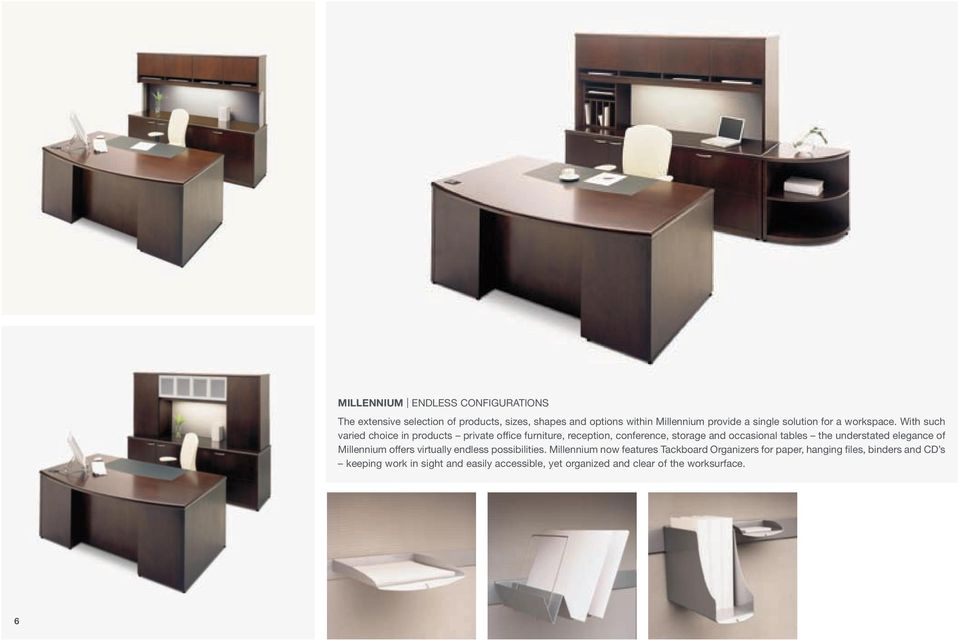 With such varied choice in products private office furniture, reception, conference, storage and occasional tables the understated
