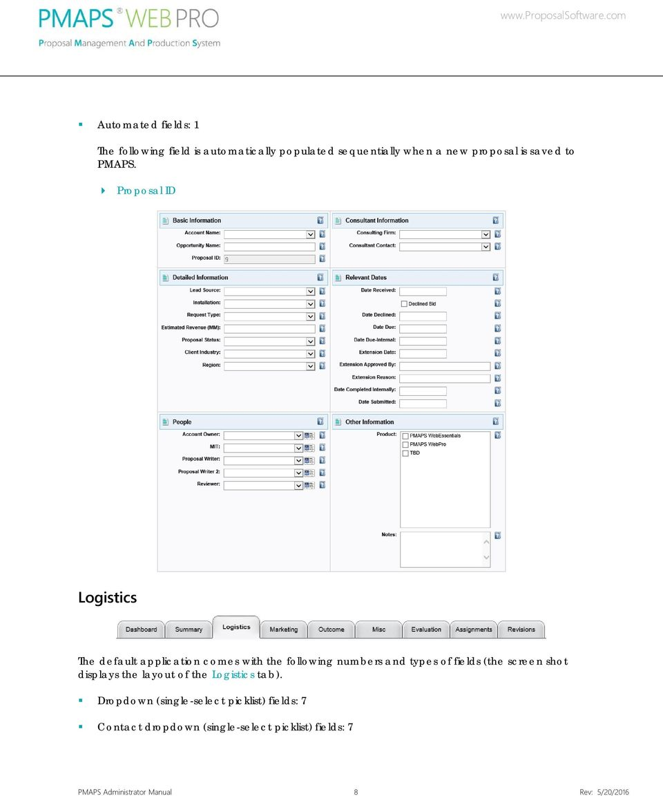 Proposal ID Logistics The default application comes with the following numbers and types of fields (the